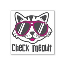 "Check Meowt Square Sticker 3"" x 3"""