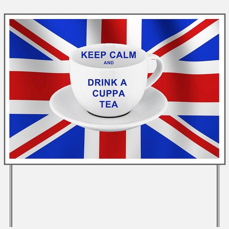 Keep Calm and Drink a Cuppa Tea Yard Sign
