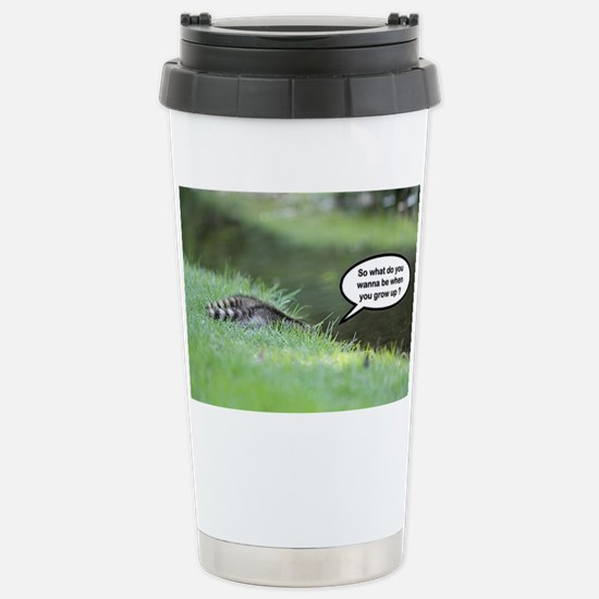 What do you want to be  Stainless Steel Travel Mug