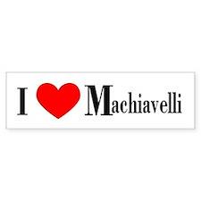 I Love Machiavelli Bumper Bumper Sticker