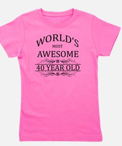 MOST AWESOME BIRTHDAY 40 Girl's Tee