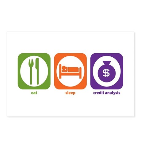 Eat Sleep Credit Analysis Postcards (Package of 8)