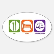 Eat Sleep Criminal Justice Oval Decal