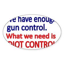 We have enough gun control Decal