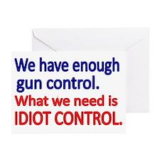 We have enough gun control Greeting Card