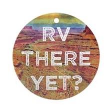 RV There Yet Round Ornament