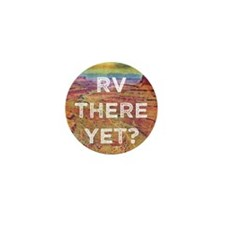 RV There Yet Mini Button