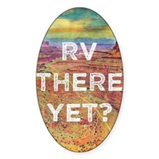 RV There Yet Bumper Stickers