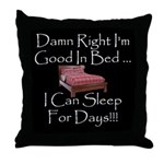 Good In Bed Throw Pillow