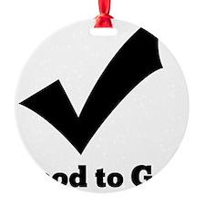 Good to Go Ornament