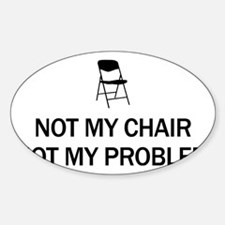 Not My Chair Decal