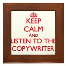 Keep Calm and Listen to the Copywriter Framed Tile