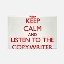 Keep Calm and Listen to the Copywriter Magnets