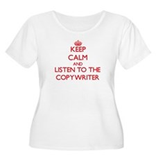 Keep Calm and Listen to the Copywriter Plus Size T