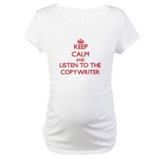 Keep Calm and Listen to the Copywriter Shirt