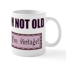 I'm Not Old I'm Vintage Mug