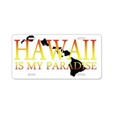 HAWAII IS MY PARADISE Aluminum License Plate