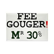 FEE GOUGER - MR 30% Rectangle Magnet