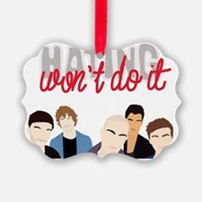 Hating Wont do It Ornament