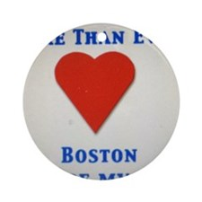 Support our wonderful town, Boston Round Ornament