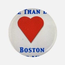 "Support our wonderful town, Boston 3.5"" Button"
