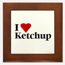 I love ketchup Framed Tile