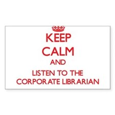 Keep Calm and Listen to the Corporate Librarian St