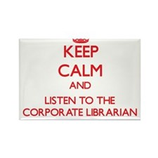Keep Calm and Listen to the Corporate Librarian Ma