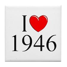 """""""I Love 1946"""" Tile Coaster"""