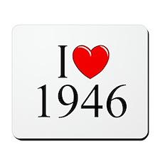 """I Love 1946"" Mousepad"
