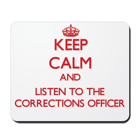 Keep Calm and Listen to the Corrections Officer Mo