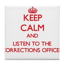 Keep Calm and Listen to the Corrections Officer Ti