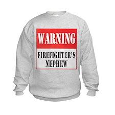 Firefighter Warning-Nephew Sweatshirt