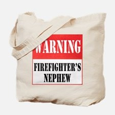 Firefighter Warning-Nephew Tote Bag