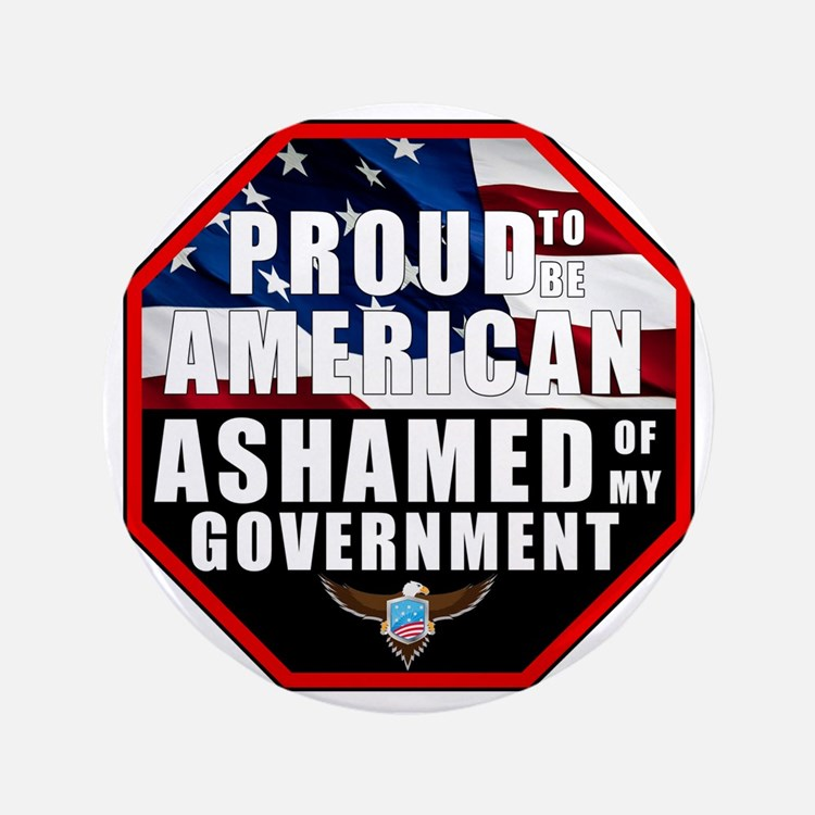 "Proud USA Ashamed Government 3.5"" Button"