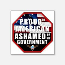 "Proud USA Ashamed Governmen Square Sticker 3"" x 3"""