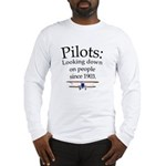 Pilots: Looking down on peopl Long Sleeve T-Shirt
