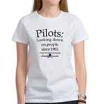 Pilots: Looking down on peopl Women's T-Shirt