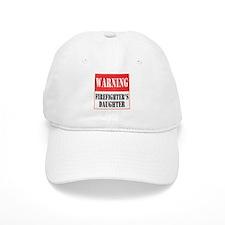 Firefighter Warning-Daughter Baseball Cap
