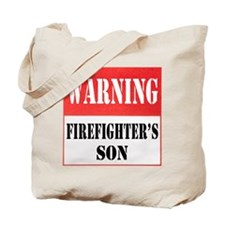 Firefighter Warning-Son Tote Bag