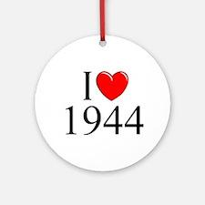 """I Love 1944"" Ornament (Round)"