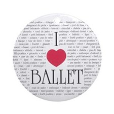 I Love Ballet Ornament (Round)