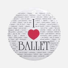 I Love Ballet Ornament (Round)