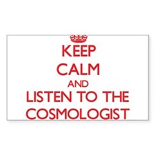 Keep Calm and Listen to the Cosmologist Decal