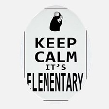 Keep Calm its Elementary! Oval Ornament