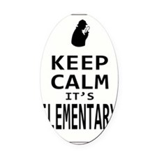 Keep Calm its Elementary! Oval Car Magnet