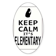 Keep Calm its Elementary! Decal