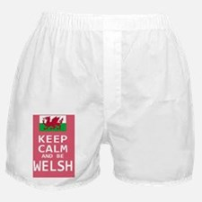 Keep Calm and Be Welsh Boxer Shorts