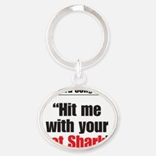 Hit me with your pet shark Oval Keychain