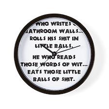 He who writes on bathroom walls Wall Clock